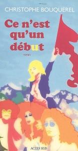Couverture de Ce n'est qu'un début roman publié chez Actes Sud en 2009