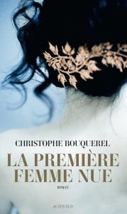 La première femme nue (roman, Actes Sud, mai 2015)